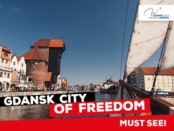 Gdansk ? the city of freedom!